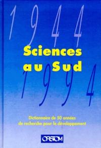 Goodtastepolice.fr SCIENCES AU SUD. Dictionnaire de 50 années de recherche pour le développement Image