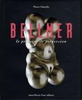 Pierre Dourthe - Bellmer - Le principe de perversion.