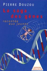 Pierre Douzou - La saga des gènes racontée aux jeunes.