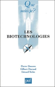 Pierre Douzou et Gilbert Durand - Les biotechnologies.