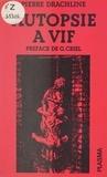 Pierre Drachline - Autopsie à vif.