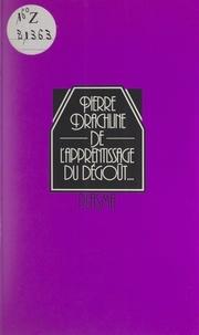 Pierre Drachline et P. Lébédeff - De l'apprentissage du dégoût....