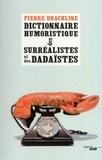 Pierre Drachline - Dictionnaire humoristique de A à Z des surréalistes et des dadaïstes.