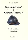 Pierre Drémont - Que s'est-il passé à Château-Thierry ? - Bataille de la Marne, septembre 1914.