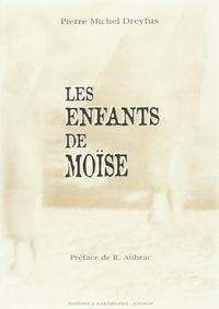 Pierre Dreyfus - Les enfants de Moïse.