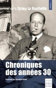 Pierre Drieu La Rochelle - Chroniques des années 30.
