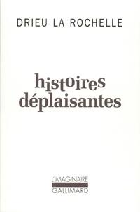 Pierre Drieu La Rochelle - Histoires déplaisantes....