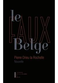 Pierre Drieu La Rochelle - Le faux belge.