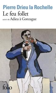 Pierre Drieu La Rochelle - Le Feu follet. (suivi de) Adieu à Gonzague.