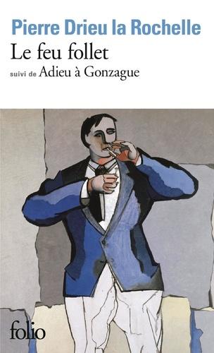 Le Feu follet. (suivi de) Adieu à Gonzague - Pierre Drieu La Rochelle - Format ePub - 9782072748783 - 5,99 €