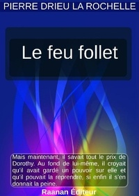 Pierre Drieu La Rochelle - Le Feu follet.