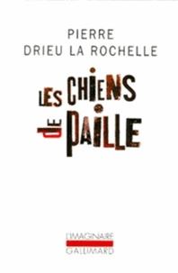 Pierre Drieu La Rochelle - Les chiens de paille.