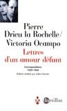Pierre Drieu La Rochelle et Victoria Ocampo - Lettres d'un amour défunt - Correspondance 1929-1945.
