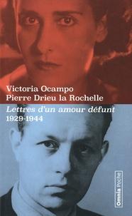 Pierre Drieu La Rochelle et Victoria Ocampo - Lettres d'un amour défunt - Correspondance 1929-1944.