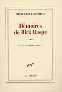 Pierre Drieu La Rochelle - Mémoires de Dirk Raspe.