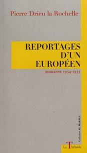 Pierre Drieu La Rochelle - Reportages d'un Européen - Marianne 1934-1935.