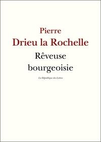 Pierre Drieu La Rochelle - Rêveuse bourgeoisie.