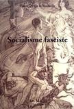 Pierre Drieu La Rochelle - Socialisme fasciste.