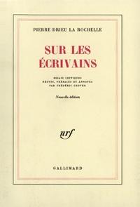 Pierre Drieu La Rochelle - Sur les écrivains - Essais critiques.