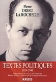 Pierre Drieu La Rochelle - Textes politiques - 1919-1945.