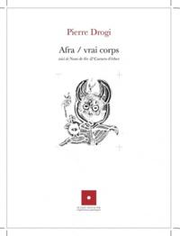 Pierre Drogi - Afra / vrai corps.