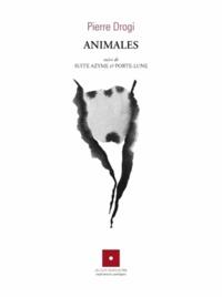 Pierre Drogi - Animales suivi de Suite azyme & Porte-lune.