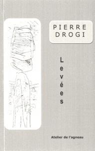 Pierre Drogi - Levées suivi de : sa filleule.
