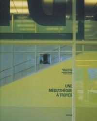 Pierre Du Besset et Dominique Lyon - Une médiathèque à Troyes. 1 DVD