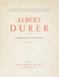 Pierre Du Colombier et Édouard Schneider - Albert Dürer.