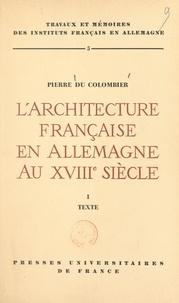Pierre Du Colombier - L'architecture française en Allemagne au XVIIIe siècle (1).