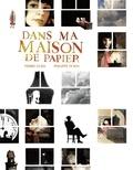 Pierre Duba et Philippe Dorin - Dans ma maison de papier.