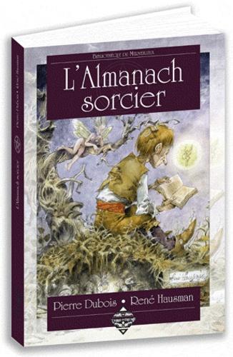 Pierre Dubois - L'Almanach sorcier.