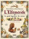 Pierre Dubois et René Hausman - L'Elféméride, Le grand légendaire des saisons - Automne-hiver.