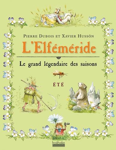 Pierre Dubois et Xavier Hussön - L'Elféméride, Le grand légendaire des saisons - Eté.