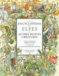 Pierre Dubois et Claudine Sabatier - La grande encyclopédie des Elfes.