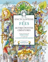 Pierre Dubois et Claudine Sabatier - La grande encyclopédie des Fées.