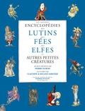 Claudine Sabatier et Pierre Dubois - La grande encyclopédie des lutins, des fées, des elfes et autres petites créatures : coffret en 3 volumes.