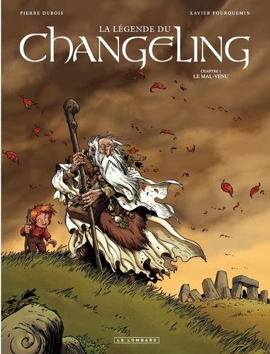 La légende du Changeling Tome 1 Le mal-venu