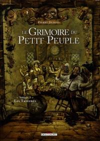 Pierre Dubois - Le Grimoire du Petit Peuple Tome 3 : Les Tavernes.