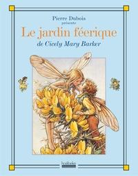 Pierre Dubois - Le jardin féérique - De Cicely Mary Barker.