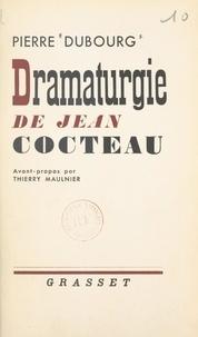 Pierre Dubourg et Thierry Maulnier - Dramaturgie de Jean Cocteau.