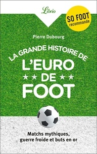 Pierre Dubourg - La Grande Histoire de l'Euro de foot.