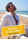 Pierre Dubreuil - Antoine, 30 ans après (érotique gay).
