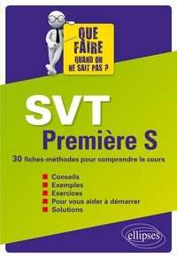 Pierre Ducamp et Frédéric Blanc - SVT 1e S Que faire quand on ne sait pas ? - 30 fiches-méthodes pour comprendre le cours.