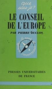 Pierre Duclos et Thomas Hamoniaux - Le Conseil de l'Europe.