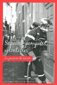 Pierre Ducros - Sapeurs-pompiers volontaires - La passion de servir.