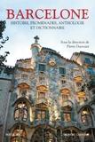 Pierre Ducrozet - Barcelone - Histoire, promenades, anthologie et dictionnaire.