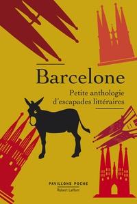 Pierre Ducrozet - Barcelone - Petite anthologie d'escapades littéraires.