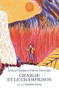 Pierre Ducrozet et Julieta Canepa - Charlie et le champignon.