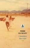 Pierre Ducrozet - L'Invention des corps.
